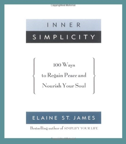 Inner Simplicity: 100 Ways to Regain Peace and Nourish Your Soul (3 Polly Station)