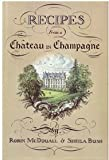 Recipes from a Chateau in Champagne, Robin McDouall and Sheila Bush, 0575031778