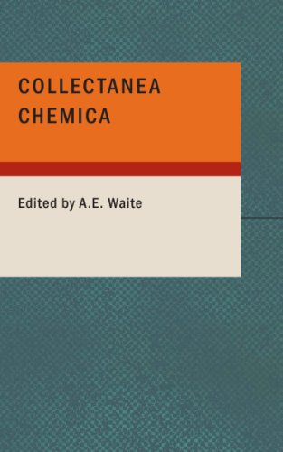 Collectanea Chemica: Being Certain Select Treatises on Alchemy and Herm