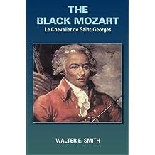 THE BLACK MOZART: Le Chevalier de Saint-Georges