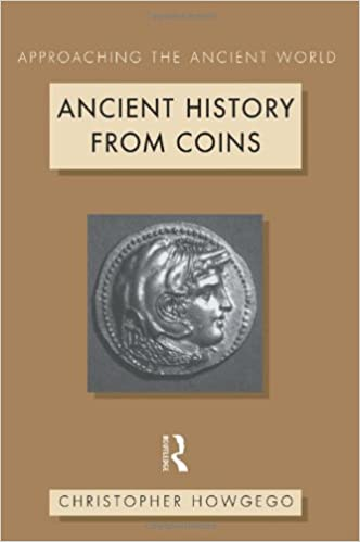 Ancient History From Coins Approaching The