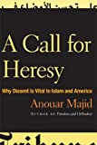 A Call for Heresy, Anouar Majid, 0816651280