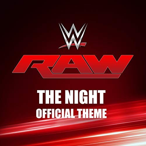 The Night (Monday Night Raw Theme) -