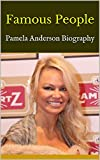 Famous People: Pamela Anderson Biography