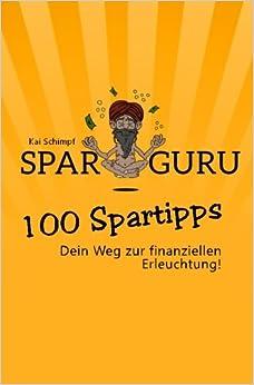 SparGuru - 100 Spartipps: Dein Weg zur finanziellen Erleuchtung!