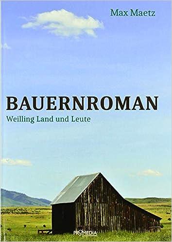 Bauernroman: Weilling Land und Leute