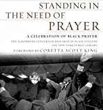 img - for The Schomburg Center for Research in Bla: Standing in the Need of Prayer : A Celebration of Black Prayer (Hardcover); 2003 Edition book / textbook / text book