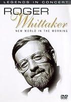 Roger Whittaker - Legends in Concert