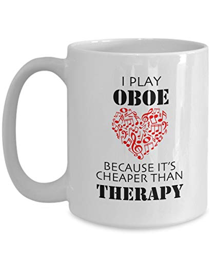 (Oboe Coffee Mug I Play Oboe Because Its Cheaper Than Therapy Musical Lovers Instruments Players Gift Ideas)