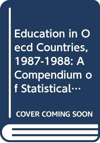Education in Oecd Countries, 1987-1988: A Compendium of Statistical Information : 1990 Special Edition (EDUCATION IN ORGANISATION FOR ECONOMIC COOPERATION AND DEVELOPMENT COUNTRIES)
