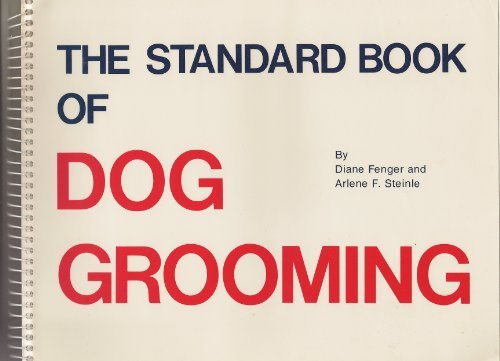 The Standard Book of Dog Grooming Diane Fenger