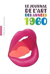 Le journal de l'art des années 60 par Gérard Durozoi