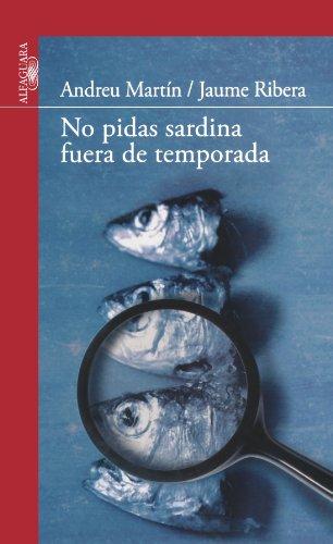 No pidas sardina fuera de temporada (Serie Roja. A partir de 14 años) Andreu Martín