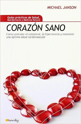 Corazón Sano (Gu¡as Prácticas de Salud): Amazon.es: Michael Janson, Carlos G. Wernicke: Libros