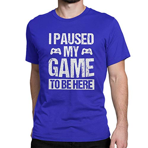 I Paused My Game to Be Here Funny T Shirt Gamer Gaming Player Humor Tees Tops for Men Blue ()