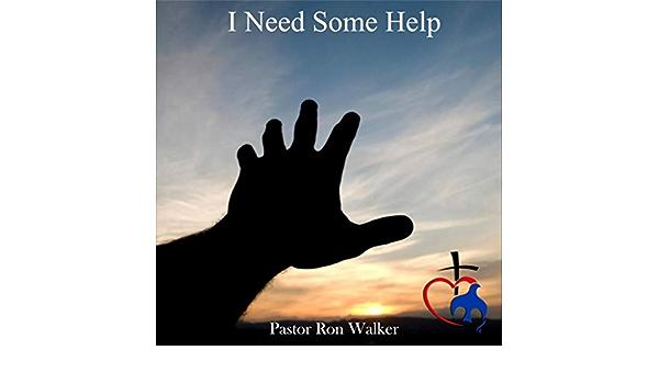 I Need Some Help (Live) de Pastor Ron Walker en Amazon Music ...