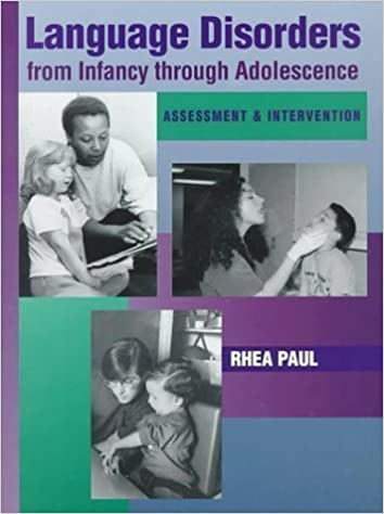 Language Disorders From Infancy Through Adolescence: