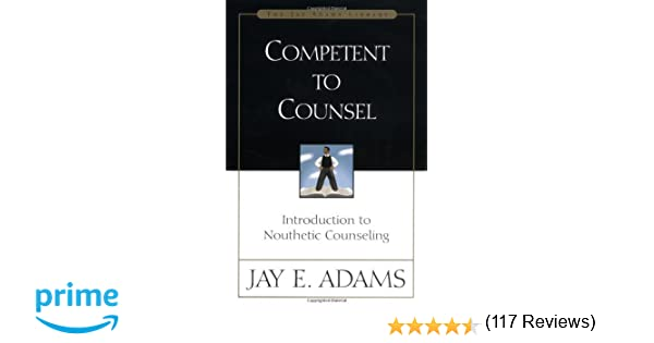 Competent to Counsel: Jay E. Adams: 9780310511403: Amazon.com: Books