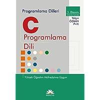 C Programlama Dili: Programlama Dilleri Yüksek Öğretim Müfredatına Uygun