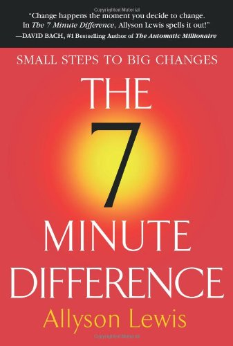 The 7 Minute Difference: Small Steps to Big Changes pdf epub
