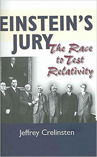 Einstein's jury : the race to test relativity / Jeffrey Crelinsten