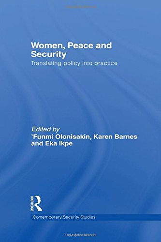 Women, Peace and Security: Translating Policy into Practice (Contemporary Security Studies)
