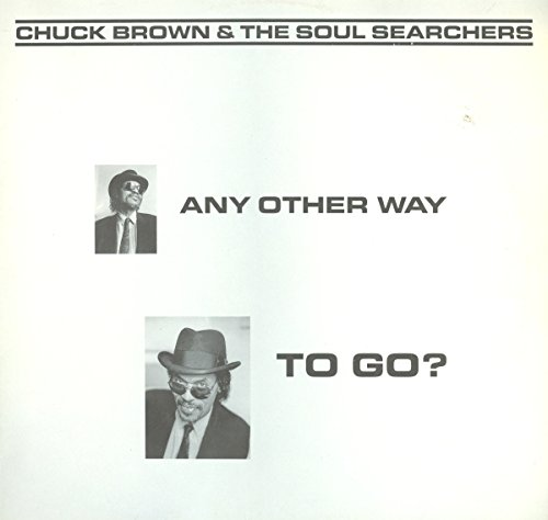 (Chuck Brown & The Soul Searchers - Any Other Way To Go? [12'' EP])