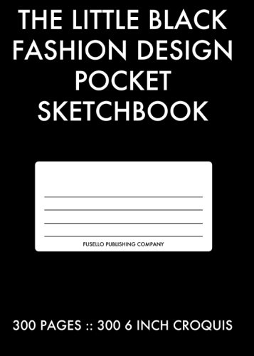 The Little Black Fashion Design Pocket Sketchbook 300 Pages 300 6 Inch Croquis Dolan Joe 9781492220794 Amazon Com Books