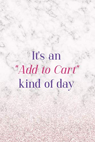 It's An 'Add To Cart' Kind Of Day: Notebook Journal Composition Blank Lined Diary Notepad 120 Pages Paperback White Marble Online Shopping
