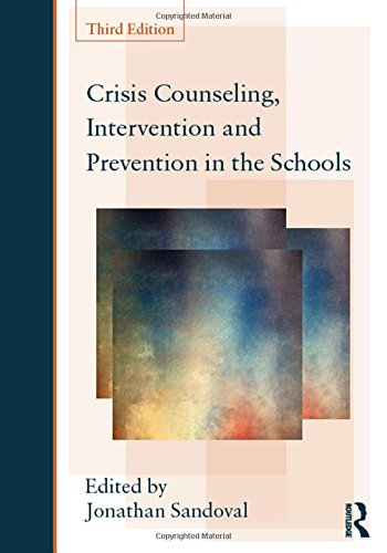 Crisis Counseling, Intervention and Prevention in the Schools (Consultation, Supervision, and Professional Learning in School Psychology Series)