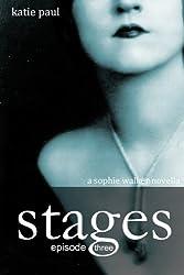 Stages   Episode Three (Sophie Walker Novella Book 3)