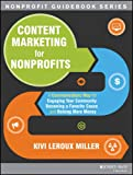 Content Marketing for Nonprofits: A Communications Map for Engaging Your Community, Becoming a Favorite Cause, and…