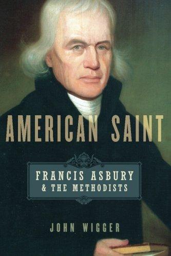 American Saint: Francis Asbury and the Methodists (Book Methodist)