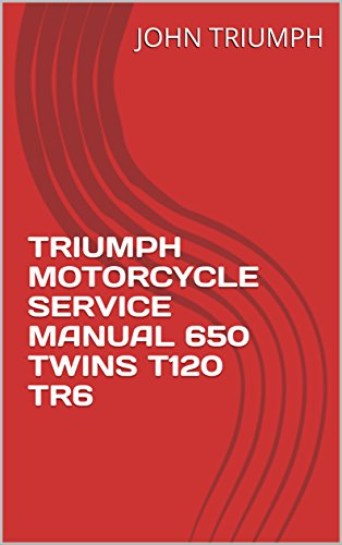 TRIUMPH MOTORCYCLE SERVICE MANUAL 650 TWINS T120 TR6