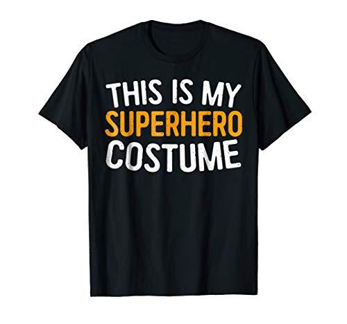This Is My Superhero Costume T-Shirt Halloween Gift Shirt -