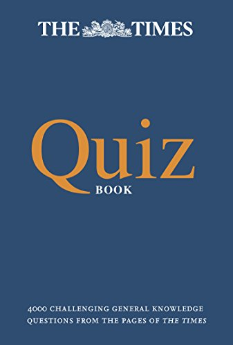 The Times Quiz Book: 4000 challenging general knowledge questions (General Knowledge Pub Quiz Questions And Answers)