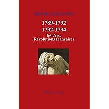 1789-1792/1792-1794 : Les deux Révolutions françaises: Histoire de France (HG) (French Edition)