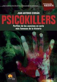 Descargar Libro Psicokillers: Los Asesinos En Serie Más Famosos De La Historia Juan Antonio Cebrián Zúñiga