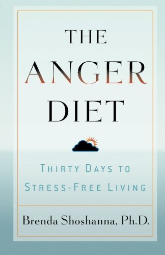 The Anger Diet: Thirty Days to Stress-Free Living Shoshanna Green