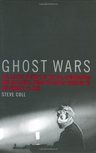 By Steve Coll - Ghost Wars: The Secret History of the CIA, Afghanistan, and Bin Laden, from the Soviet Invasion to September 10, 2001 (1st Edition) (12.7.2003)