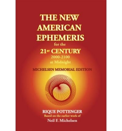 Download [ [ [ The New American Ephemeris for the 21st Century 2000-2100 at Midnight, Michelsen Memorial Edition (Michelsen Memorial) [ THE NEW AMERICAN EPHEMERIS FOR THE 21ST CENTURY 2000-2100 AT MIDNIGHT, MICHELSEN MEMORIAL EDITION (MICHELSEN MEMORIAL) ] By Michelsen, Neil F ( Author )Feb-27-2012 Paperback ebook