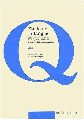 Livre gratuits en ligne Etude de la langue au quotidien CE1 : Outils, activités, progression pdf epub