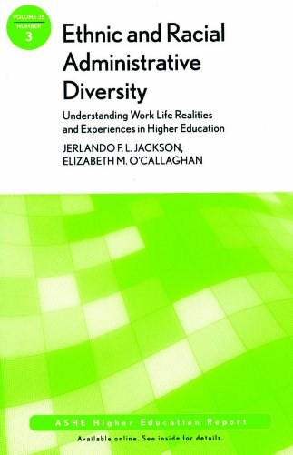Ethnic and Racial Administrative Diversity: Understanding Work Life Realities and Experiences in Higher Education: ASHE