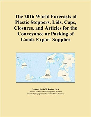 The 2016 World Forecasts of Plastic Stoppers, Lids, Caps, Closures, and Articles for the Conveyance or Packing of Goods Export Supplies