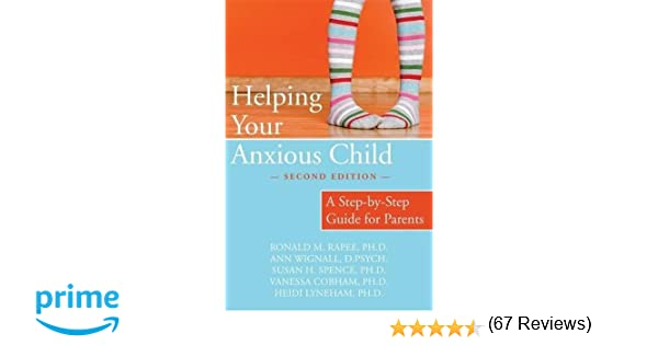 Helping Your Anxious Child: A Step-by-Step Guide for Parents ...