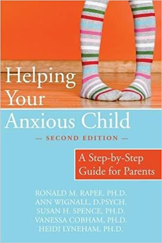 Helping Your Anxious Child Step By Step Guide For Parents