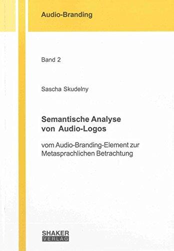 Semantische Analyse von Audio-Logos: vom Audio-Branding-Element zur Metasprachlichen Betrachtung