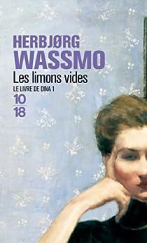 Le livre de Dina, tome 1 : Les Limons vides  par Wassmo