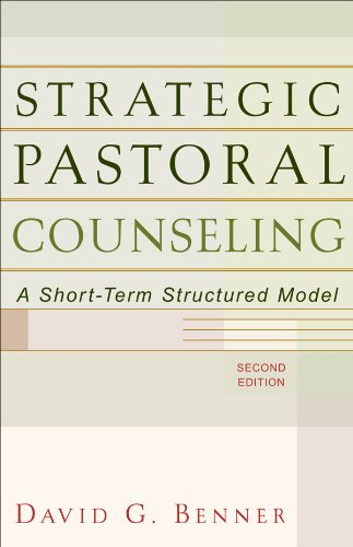 Strategic pastoral counseling a short term structured model strategic pastoral counseling a short term structured model by benner phd david fandeluxe Choice Image