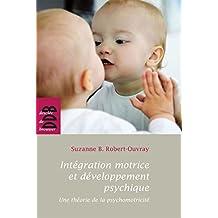 Intégration motrice et développement psychique : Une théorie de la psychomotricité (Re-Connaissance) (French Edition)